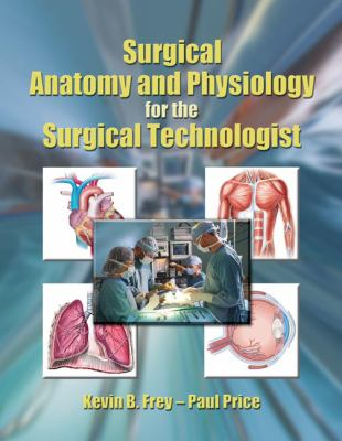 Surgical Anatomy and Physiology for the Surgical Technologist 9780766841130