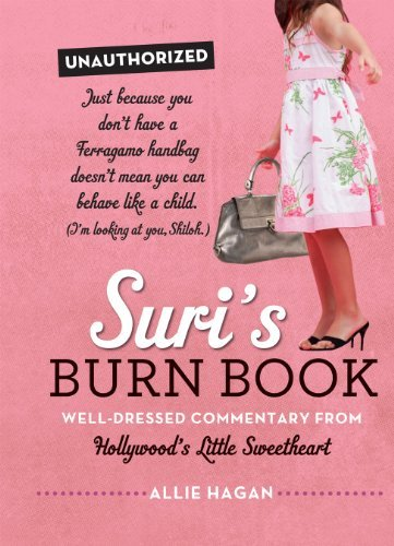 Suri's Burn Book: Well-Dressed Commentary from Hollywood's Little Sweetheart 9780762447350