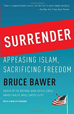 Surrender: Appeasing Islam, Sacrificing Freedom 9780767928373