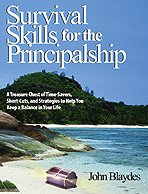 Survival Skills for the Principalship: A Treasure Chest of Time-Savers, Short-Cuts, and Strategies to Help You Keep a Balance in Your Life 9780761938606