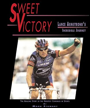 Sweet Victory: Lance Armstrong 9780761318613