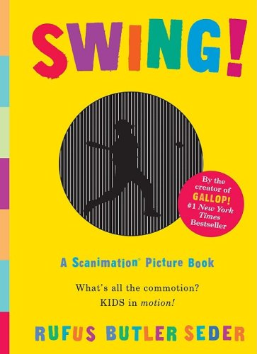 Swing!: A Scanimation Picture Book 9780761151272