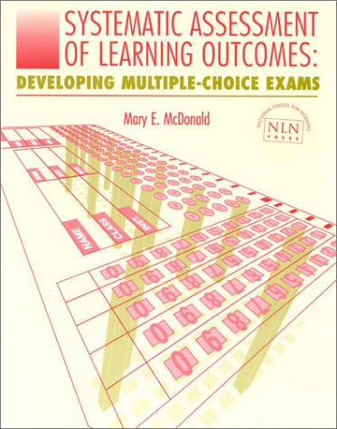 Systematic Assessment of Learning Outcomes: Developing Multiple-Choice Exams 9780763711740