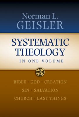 Systematic Theology: In One Volume 9780764206030