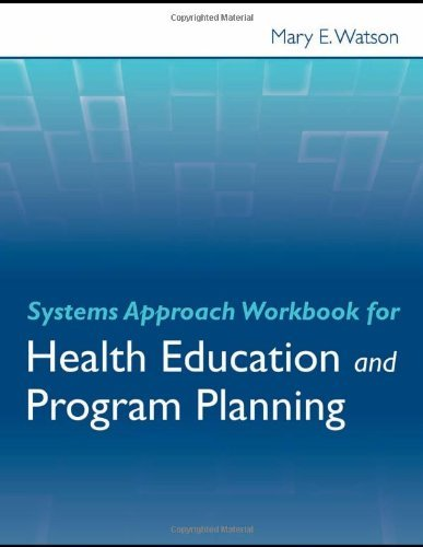 Systems Approach Workbook for Health Education & Program Planning 9780763786601
