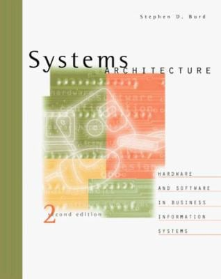 Systems Architecture: Hardware and Software in Business Information Systems: Hardware 9780760049600