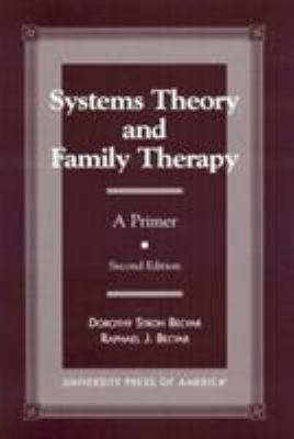 Systems Theory and Family Therapy: A Primer - Second Edition 9780761812951