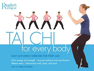 Tai Chi for Every Body: Easy Low-Impact Exercised for Every Age 9780762106844