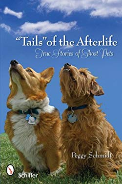 Tails of the Afterlife: True Stories of Ghost Pets 9780764332531