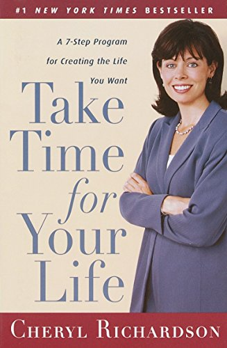 Take Time for Your Life: A Personal Coach's Seven-Step Program for Creating the Life You Want 9780767902076