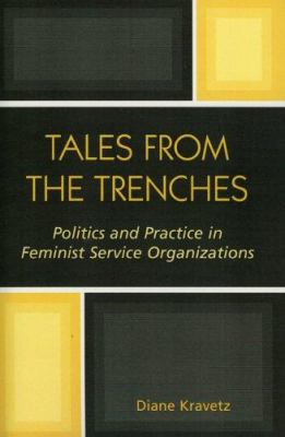 Tales from the Trenches: Politics and Practice in Feminist Service Organizations 9780761827733