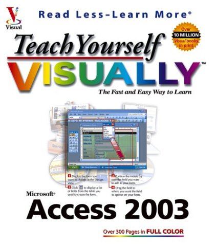 Teach Yourself Visually Access 2003 9780764539954