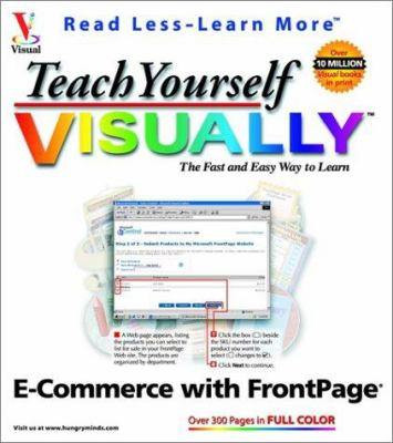 Teach Yourself Visually E-Commerce with FrontPage [With CDROM]