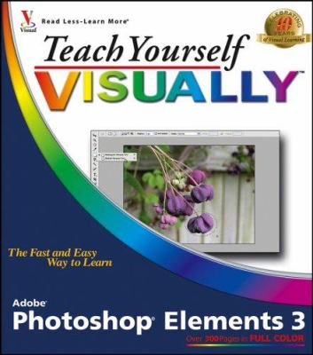 Teach Yourself Visually Photoshop Elements 3 9780764569128