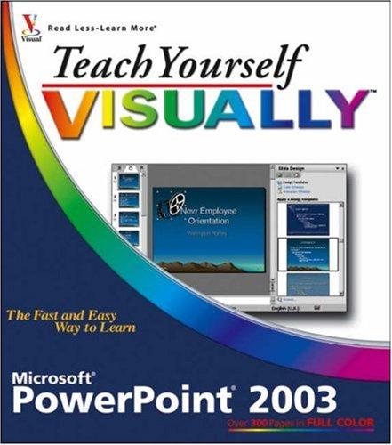 Teach Yourself Visually PowerPoint 2003 9780764599835