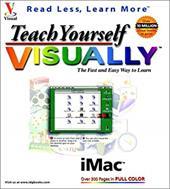 Teach Yourself iMac TM Visually TM