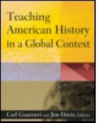 Teaching American History in a Global Context 9780765620798