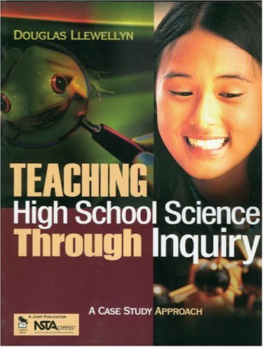 Teaching High School Science Through Inquiry: A Case Study Approach 9780761939382