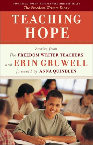 Teaching Hope: Stories from the Freedom Writer Teachers and Erin Gruwell 9780767931724