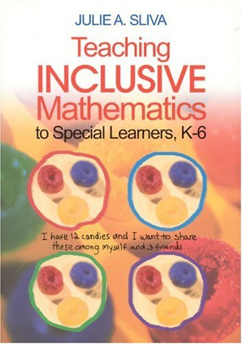 Teaching Inclusive Mathematics to Special Learners, K-6 9780761938910