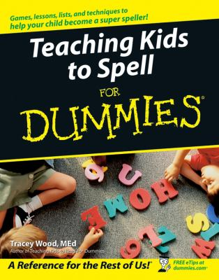 Teaching Kids to Spell for Dummies 9780764576249