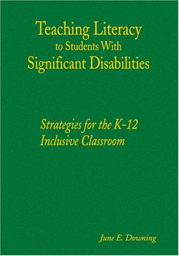 Teaching Literacy to Students with Significant Disabilities: Strategies for the K-12 Inclusive Classroom 9780761988786
