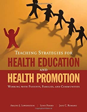 Teaching Strategies for Health Education and Health Promotion: Working with Patients, Families, and Communities 9780763752279