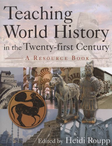 Teaching World History in the Twenty-First Century: A Resource Book 9780765617156