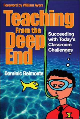 Teaching from the Deep End: Succeeding with Today's Classroom Challenges 9780761938484
