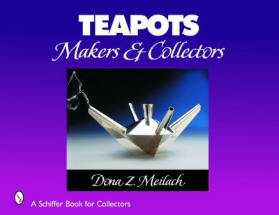 Teapots: Makers & Collectors 9780764322143