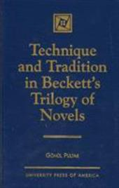 Technique and Tradition in Beckett's Trilogy of Novels