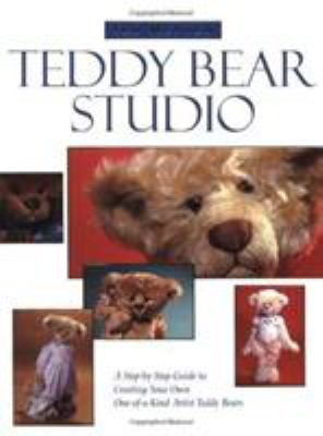Ted Menten Teddy Bear Studio: A Step-By-Step Guide to Creating Your Own One-Of-A-Kind Artist Teddy Bear 9780762412358