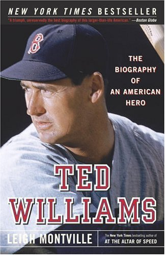 Ted Williams: The Biography of an American Hero 9780767913201