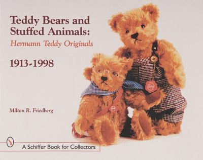 Teddy Bears and Stuffed Animals: Hermann Teddy Originals*r, 1913-1998 9780764309335