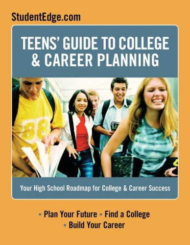 Teens Guide to College & Career Planning: Your High School Roadmap for College & Career Success 9780768926101