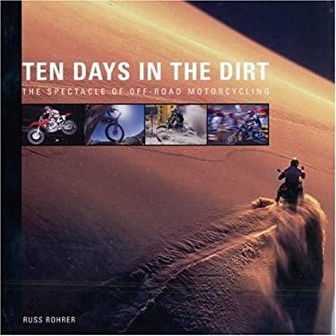 Ten Days in the Dirt 9780760318034