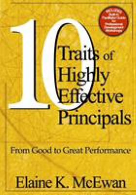 Ten Traits of Highly Effective Principals: From Good to Great Performance 9780761946199
