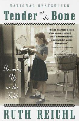 Tender at the Bone: Growing Up at the Table 9780767903387