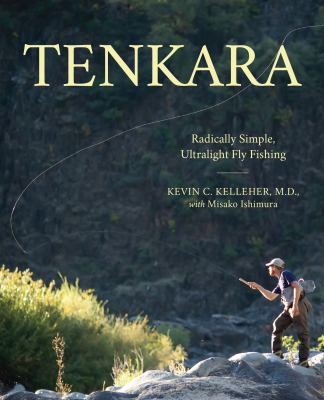 Tenkara: Radically Simple, Ultralight Fly Fishing 9780762763948