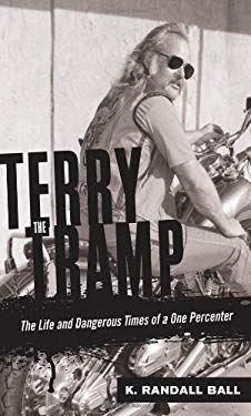 Terry the Tramp: The Life and Dangerous Times of a One Percenter 9780760340059