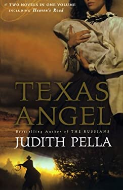 Texas Angel: Two Bestselling Novels in One Volume, Also Includes Heaven's Road 9780764205651