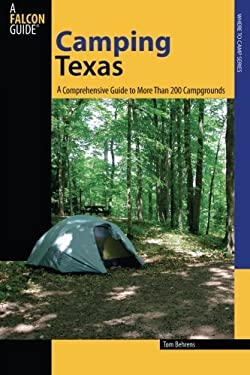 Texas: A Comprehensive Guide to More Than 200 Campgrounds 9780762746057