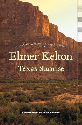 Texas Sunrise: Two Novels of the Texas Republic 9780765321916