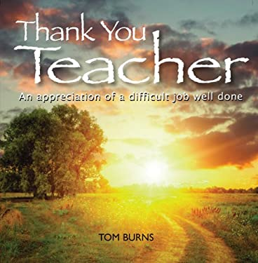 Thank You, Teacher: An Appreciation of a Difficult Job Well Done 9780764164194