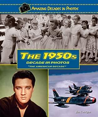 The 1950s Decade in Photos: The American Decade 9780766031340
