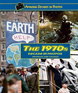 The 1970s Decade in Photos: Protest and Change 9780766031364