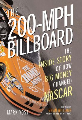 The 200-MPH Billboard: The Inside Story of How Big Money Changed NASCAR 9780760328125