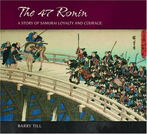 The 47 Ronin: A Story of Samurai Loyalty and Courage 9780764932090