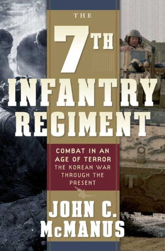The 7th Infantry Regiment: Combat in an Age of Terror: The Korean War Through the Present 9780765303059