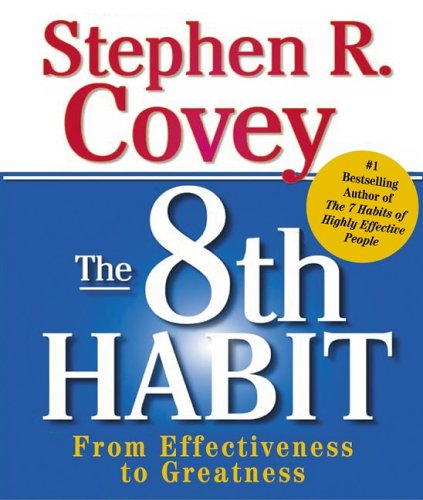 The 8th Habit: From Effectiveness to Greatness 9780762428533